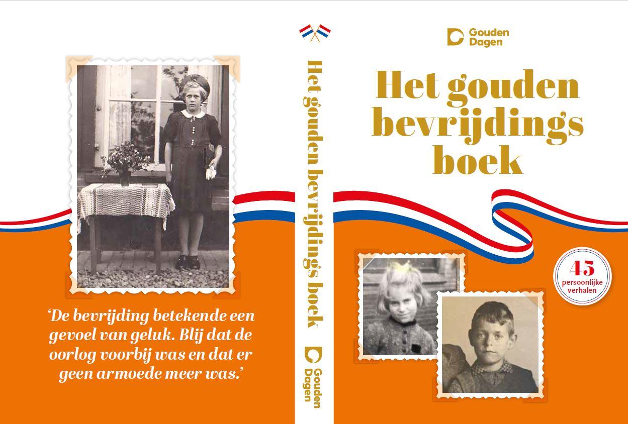Het Gouden Bevrijdingsboek: 45 herinneringen aan de bevrijding.
